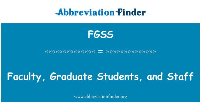 FGSS: Faculty, Graduate Students, and Staff