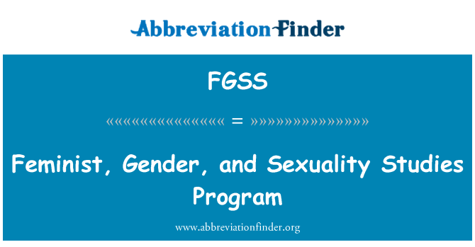 FGSS: Feminist, Gender, and Sexuality Studies Program
