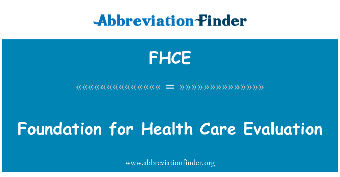 FHCE: Foundation for Health Care Evaluation