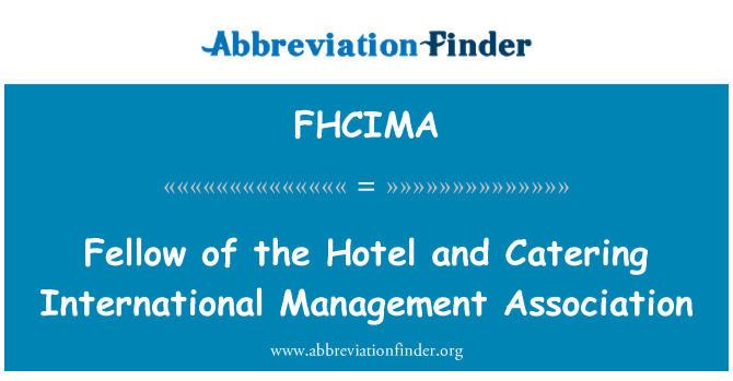 FHCIMA: Fellow of the Hotel and Catering International Management Association
