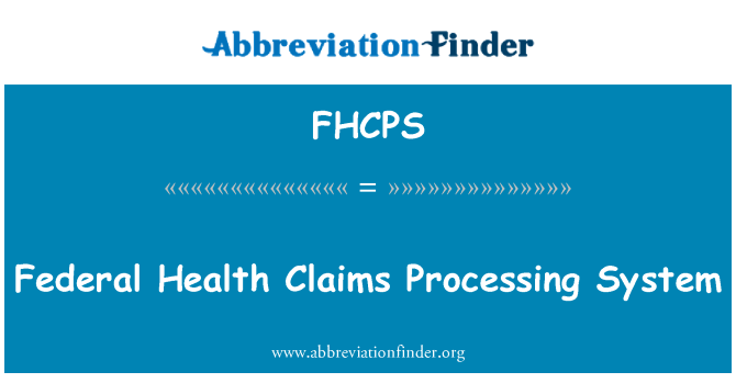 FHCPS: Federal Health Claims Processing System