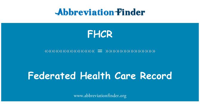 FHCR: Federated Health Care Record