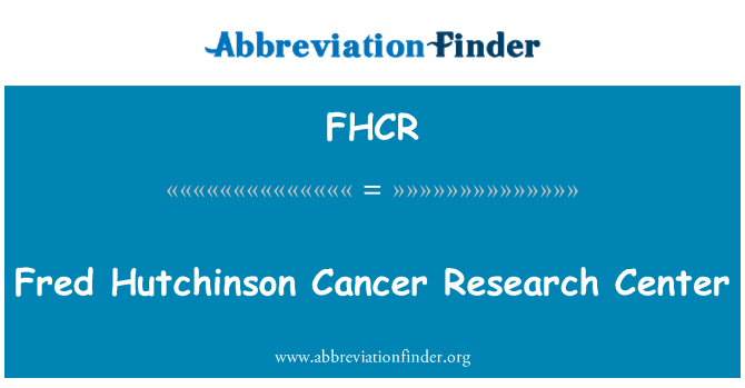 FHCR: Fred Hutchinson 癌症研究中心