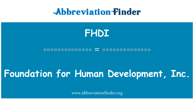 FHDI: Foundation for Human Development, Inc.