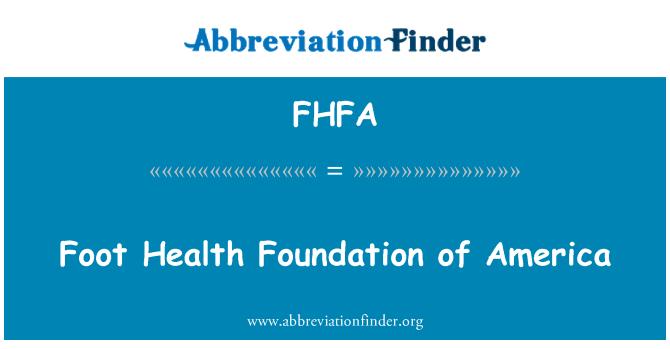 FHFA: Picior de sănătate Fundatia ale Americii