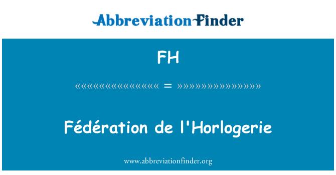 FH: Fédération de l'Horlogerie