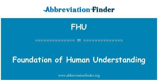 FHU: Foundation of Human Understanding