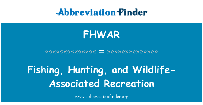 FHWAR: Fishing, Hunting, and Wildlife-Associated Recreation
