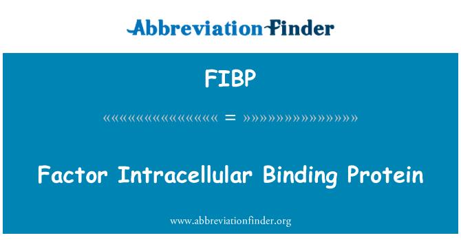 FIBP: Factor Intracellular Binding Protein
