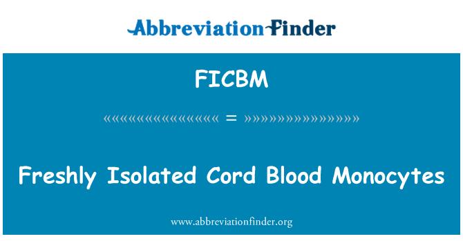 FICBM: Freshly Isolated Cord Blood Monocytes