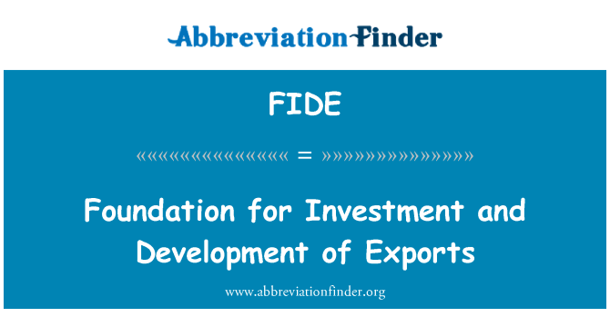 FIDE: Foundation for Investment and Development of Exports