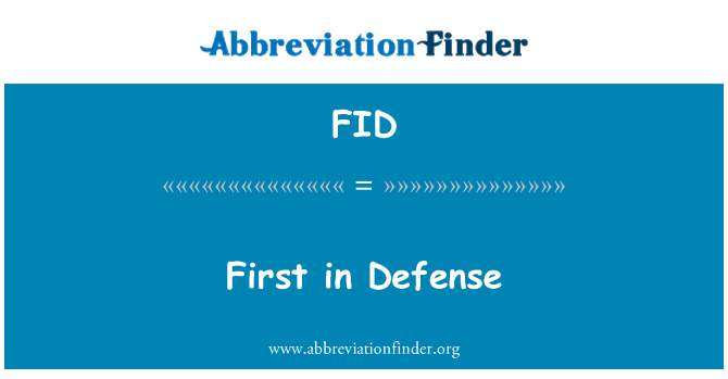 FID: First in Defense