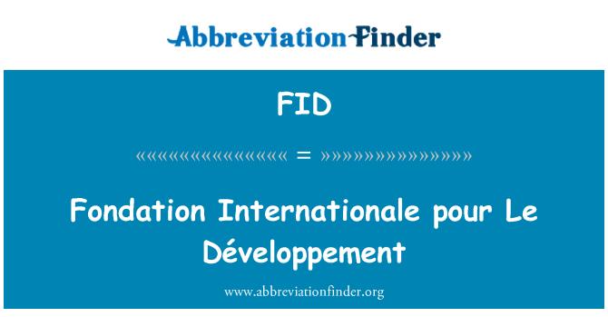 FID: Fondation Internationale pour Le Développement