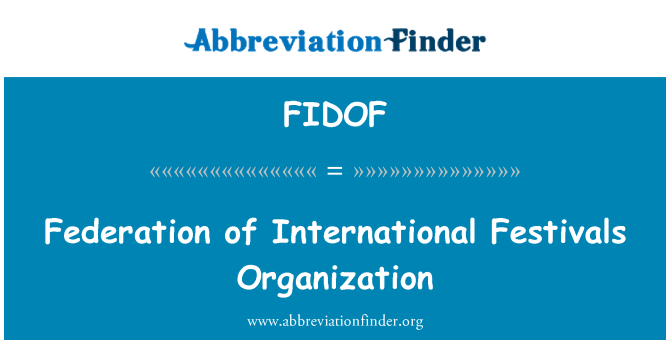 FIDOF: Federation of International Festivals Organization