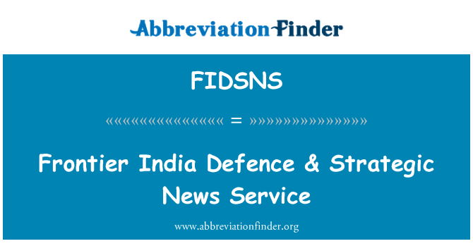 FIDSNS: Frontier India Defence & Strategic News Service