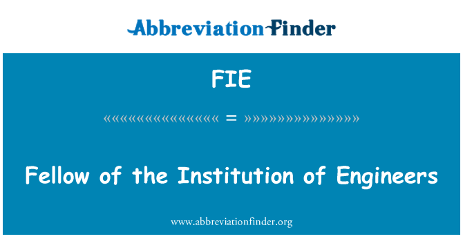 FIE: Fellow of the Institution of Engineers