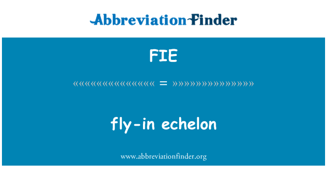 FIE: fly-in echelon