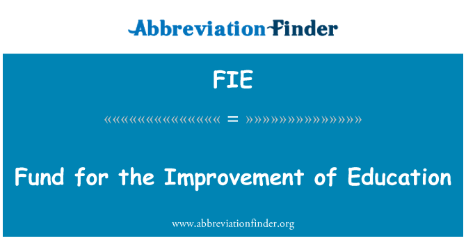 FIE: Fund for the Improvement of Education