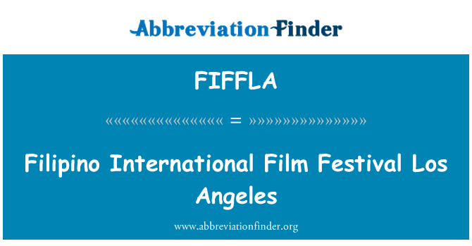 FIFFLA: Filipino International Film Festival Los Angeles