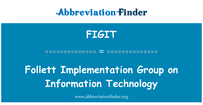 FIGIT: Follett Implementation Group on Information Technology