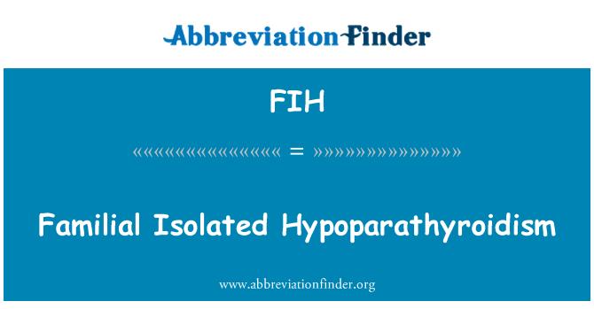 FIH: Familial Isolated Hypoparathyroidism