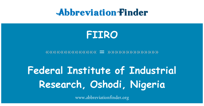 FIIRO: Federal Institute of Industrial Research, Oshodi, Nigeria