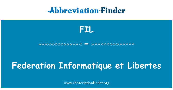 FIL: Federation Informatique et Libertes