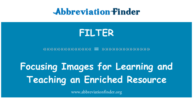 FILTER: Focusing Images for Learning and Teaching an Enriched Resource