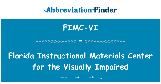 FIMC-VI: Florida Instructional Materials Center for the Visually Impaired