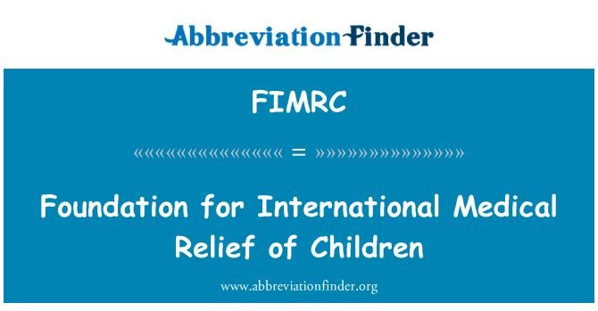 FIMRC: Foundation for International Medical Relief of Children