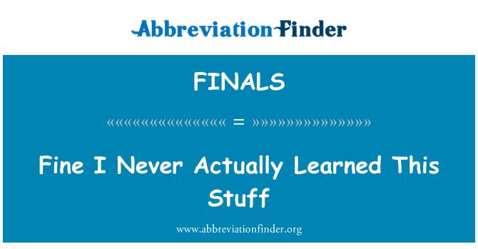 FINALS: Bra jag egentligen aldrig lärt mig det här