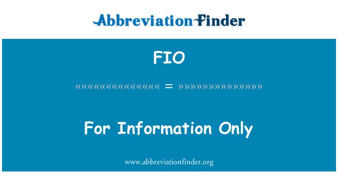 FIO: Para la información solamente