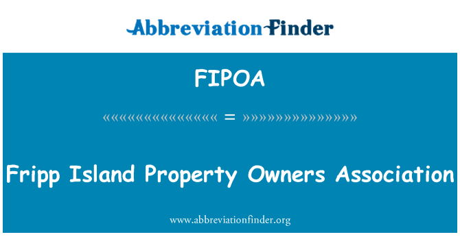 FIPOA: Assoċjazzjoni lis-sidien tal-proprjetà ta ' Fripp Island