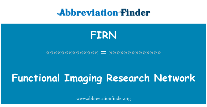 FIRN: Functional Imaging Research Network