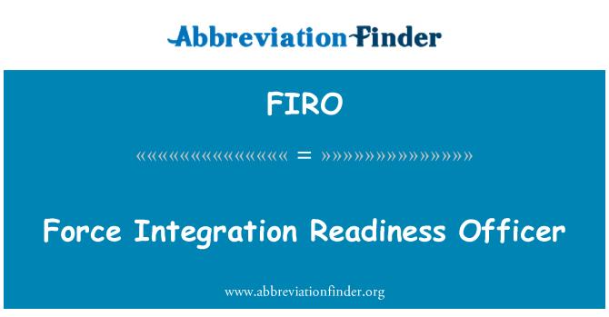 FIRO: Force Integration Readiness Officer