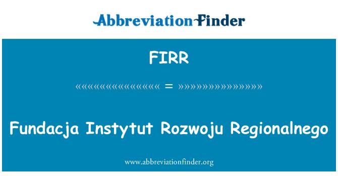 FIRR: Fundacja Instytut Rozwoju Regionalnego