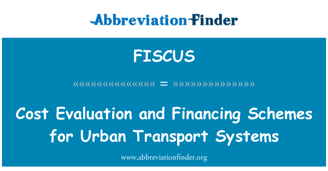 FISCUS: Cost Evaluation and Financing Schemes for Urban Transport Systems