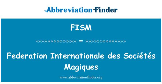 FISM: Federación Internationale des Sociétés Magiques