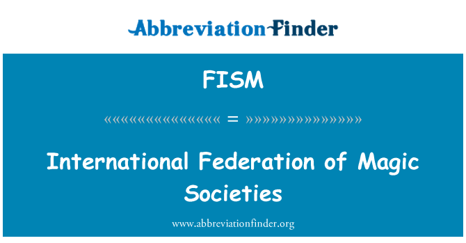 FISM: International Federation of Magic Societies