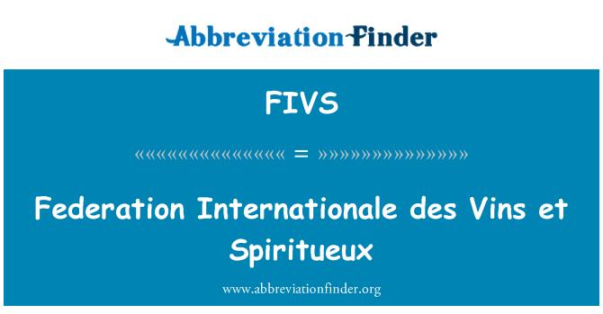 FIVS: Federation Internationale des Vins et Spiritueux