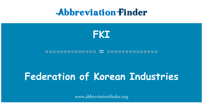 FKI: Federation of Korean Industries