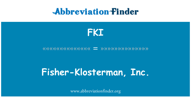 FKI: Fisher-Klosterman, Inc.