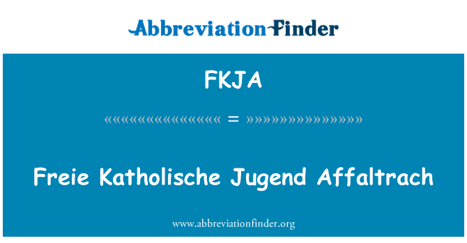 FKJA: Freie Katholische Jugend Affaltrach