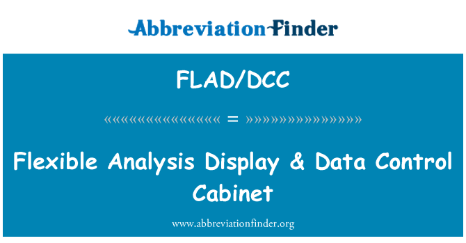 FLAD/DCC: Flexible Analysis Display & Data Control Cabinet