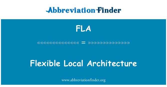 FLA: Flexible Local Architecture