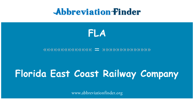 FLA: Florida East Coast Railway Company