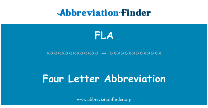 FLA: Four Letter Abbreviation