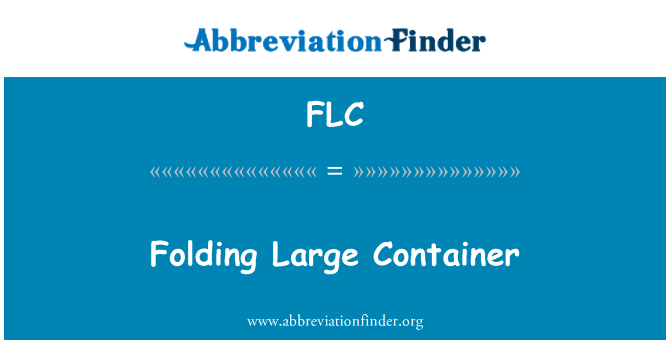 FLC: Folding Large Container