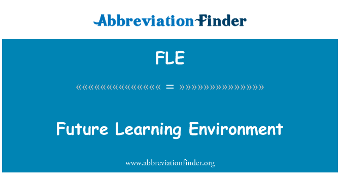 FLE: Future Learning Environment