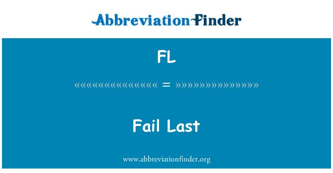 FL: Fail Last
